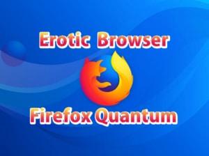 【Firefox Quantum】世界で一番エロいWEBブラウザFirefoxがアップデート【Mozilla】