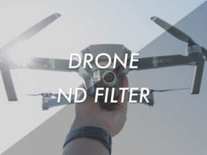 【ドローンNDフィルター】空撮動画の撮影にマストなドローン用NDフィルターの使用方法