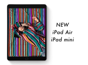 【新型iPad】iPhoneXS、XRを買ったのに、新しいiPad Air、iPad miniが欲しくなってしまった!!