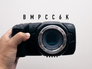 【BMPCC6K】Blackmagic Pocket Cinema Camera 6K を使ってみた!【使用レビュー】